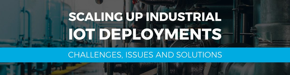 SG-Blog-7-Scaling-Up-Industrial-IoT-Deployments-Challenges,-Issues-and-Solutions
